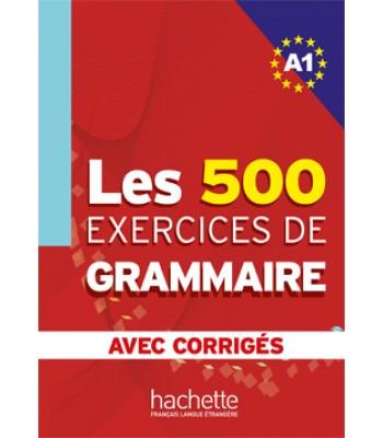 Les 500 Exercices de Grammaire A1 - Liber