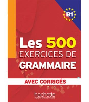 Les 500 Exercices de Grammaire B1 - Liber