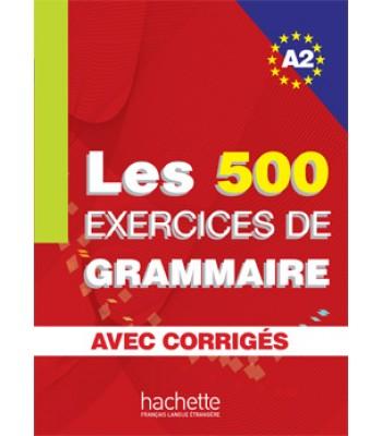 Les 500 Exercices de Grammaire A2 - Liber