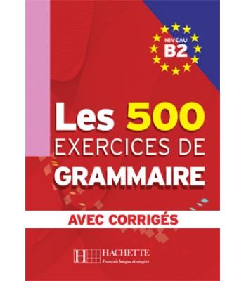 Les 500 Exercices de Grammaire B2 - Liber