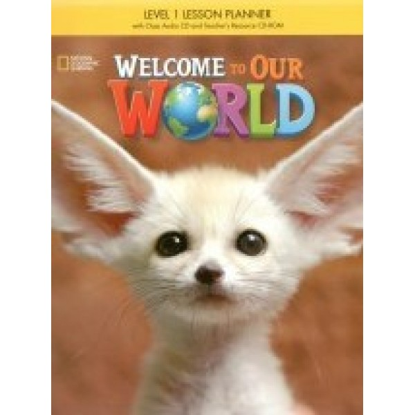 Welcome to Our World Lesson Planner with myNGconnect online plus Class Audio CDs and Teacher's Resource CD-ROM