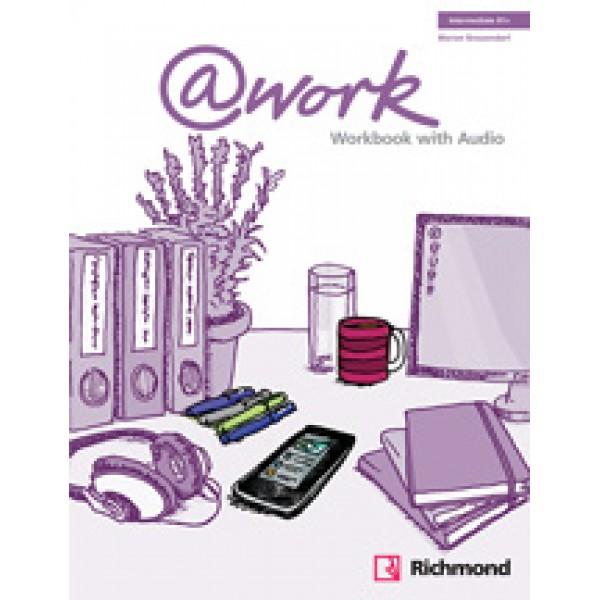 @work - Intermediate B1+: Workbook Pack