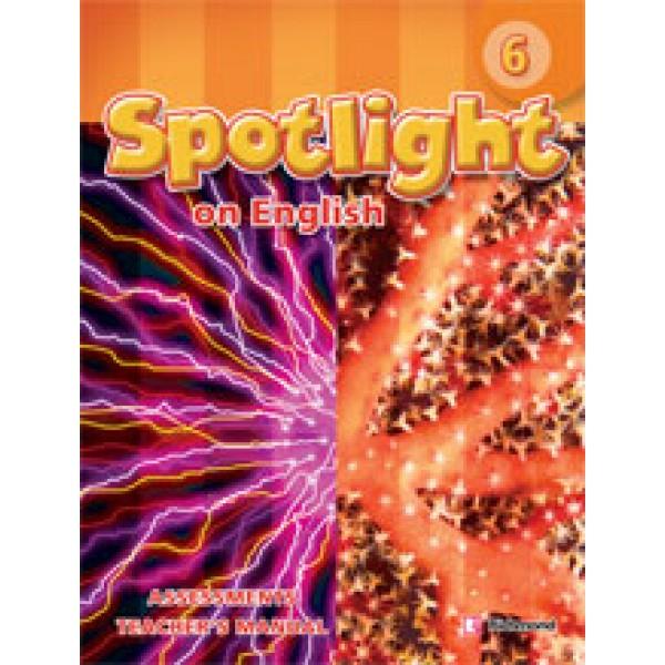 Spotlight Level 6 Assessments Teacher's Manual