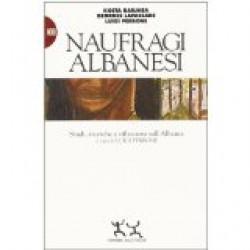 Naufragi Albanesi: Studi, Ricerche e Riflessioni sull'Albania