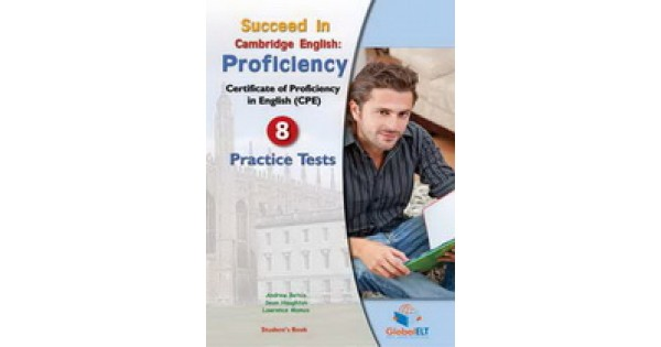 Succeed in the New Cambridge Proficiency - 8 Complete Practice Tests  Self-Study Edition