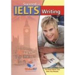 Succeed in IELTS Writing Students Book & Self Study Guide
