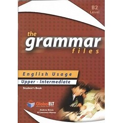 The Grammar Files - English Usage - Student's Book - Upper-Intermediate B2 / IELTS 5.0-6.0