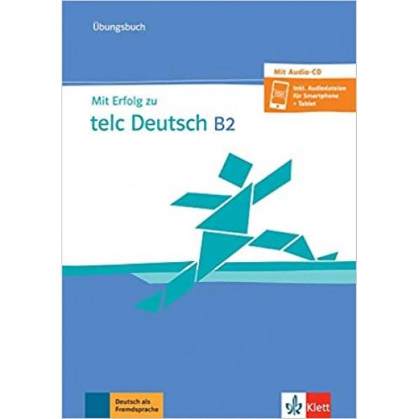 Mit Erfolg zu telc Deutsch B2