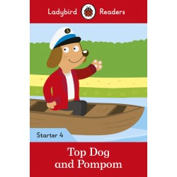 Top Dog and Pompom - Ladybird Readers Starter Level 4