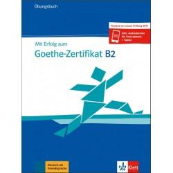 Mit Erfolg zum Goethe-Zertifikat B2 - Ubungsbuch