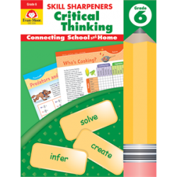 Critical Thinking, Grade 6 Skill Sharpeners
